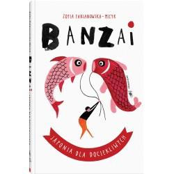 Banzai . Japonia dla dociekliwych