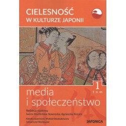 Cielesność w kulturze Japonii t.1  Media i społeczeństwo