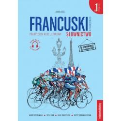 Francuski w tłumaczeniach. Słownictwo. Część 1 Poziom A1-B1