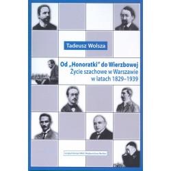 Od »Honoratki« do Wierzbowej. Życie szachowe w Warszawie w latach 1829–1939