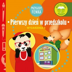 Pierwszy dzień w przedszkolu Przygody Fenka
