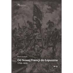 Od Nowej Francji do Łopuszna 1752–1915