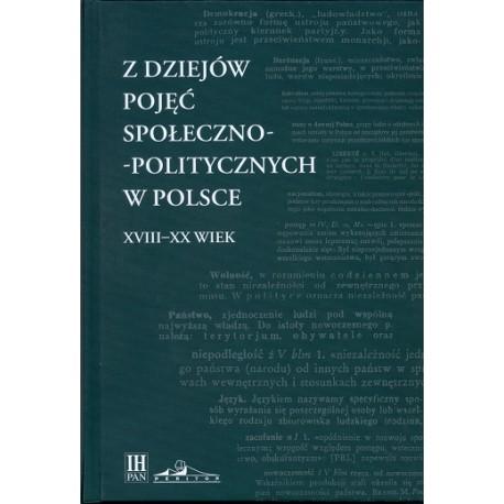 Z dziejów pojęć społeczno-politycznych w Polsce XVIII-XX wiek