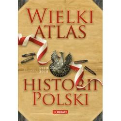 WIELKI ATLAS HISTORII POLSKI (DEMART)