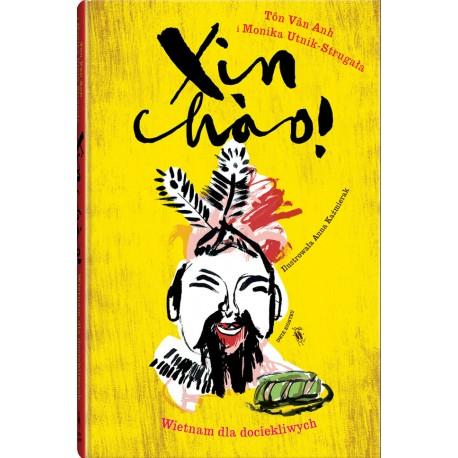XIN CHAO ! Wietnam dla dociekliwych