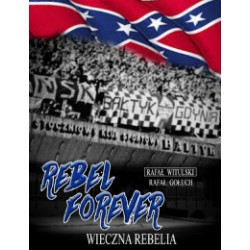 Rebel forever Wieczna Rebelia