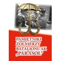 Pamiętniki żołnierzy Batalionu AK Parasol