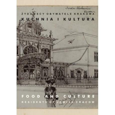 Żydowscy obywatele Krakowa T.3 Kuchnia i kultura