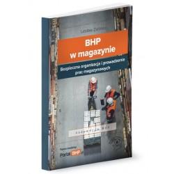 BHP w magazynie. Bezpieczna organizacja i prowadzenie prac magazynowych. Wyd. 4