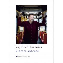 Wiersze wybrane Wojciech Bonowicz