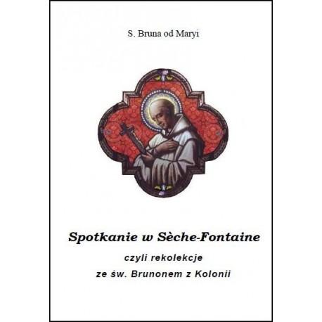Spotkanie w Sèche-Fontaine czyli rekolekcje ze św. Brunonem z Kolonii