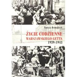Życie codzienne warszawskiego getta 1939-1943