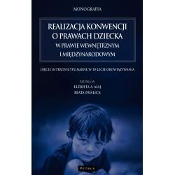 Realizacja konwencji o prawach dziecka w prawie wewnętrznym i międzynarodowym
