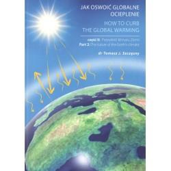 Jak oswoić globalne ocieplenie Cz. 2 Przyszłość klimatu Ziemi