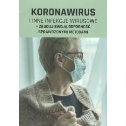 Koronawirus i inne infekcje wirusowe - zbuduj swoją odporność sprawdzonymi metodami