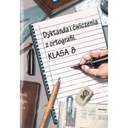 Dyktanda i ćwiczenia z ortografii Klasa 8