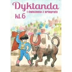 Dyktanda i ćwiczenia z ortografii Klasa 6