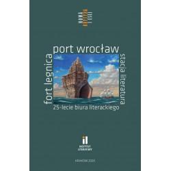 Fort Legnica, Port Wrocław, Stacja Literatura. 25-lecie Biura Literackiego