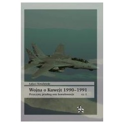 Wojna o Kuwejt 1990–1991. Przyczyny, przebieg oraz konsekwencje cz. 1