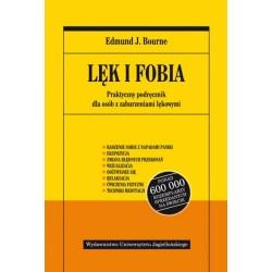 Lęk i fobia. Praktyczny podręcznik dla osób z zaburzeniami lękowymi