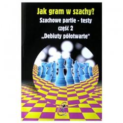 Jak gram w szachy? Szachowe partie-testy część 2. Debiuty półotwarte.