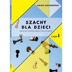 Szachy dla dzieci. Szkolny podręcznik z ćwiczeniami. Część 1