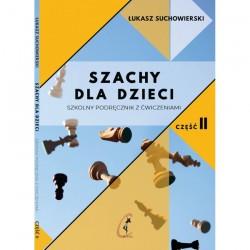 Szachy dla dzieci. Szkolny podręcznik z ćwiczeniami. Część 2