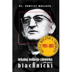 Dekalog wolnego człowieka. Ksiądz Franciszek Blachnicki