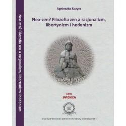 Neo-zen? Filozofia zen a racjonalizm, libertynizm hedonizm