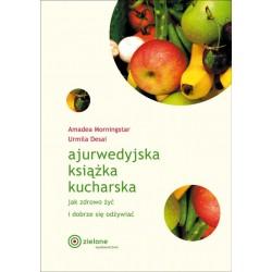 Ajurwedyjska książka kucharska. Jak zdrowo żyć i dobrze się odżywiać