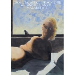 Kobieta, afekt i pragnienie we współczesnym malarstwie