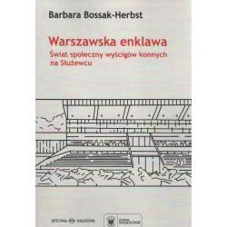 Warszawska enklawa. Świat społeczny wyścigów konnych na Służewcu