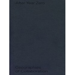 After Year Zero. Geographies of Collaboration