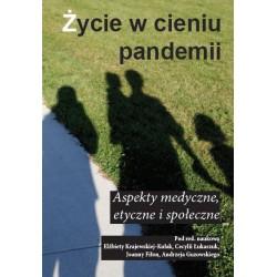 Życie w cieniu pandemii. Aspekty medyczne, etyczne i społeczne