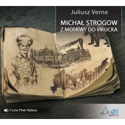 Michał Strogow. Z Moskwy do Irkucka