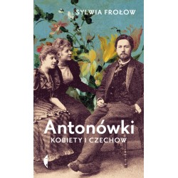 Antonówki. Kobiety i Czechow