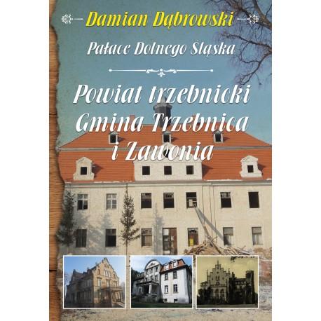 Pałace Dolnego Śląska. Powiat trzebnicki. Gmina Trzebnica i Zawonia