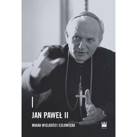Jan Paweł II – miara wielkości człowieka