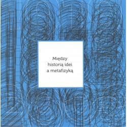 Między historią idei a metafizyką