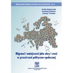 Migranci i mniejszości jako obcy i swoi w przestrzeni polityczno-społecznej