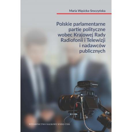 Polskie parlamentarne partie polityczne wobec Krajowej Rady Radiofonii i Telewizji i nadawców publicznych