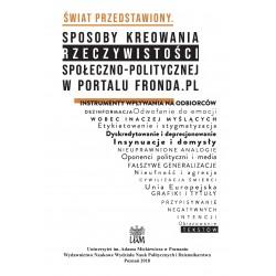 Świat przedstawiony. Sposoby kreowania rzeczywistości społeczno-politycznej w portalu Fronda.pl