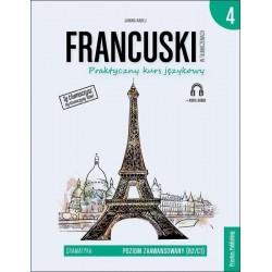 Francuski w tłumaczeniach. Praktyczny kurs językowy. Gramatyka, część 4, B2-C1