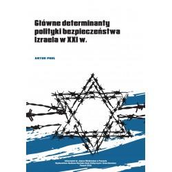 Główne determinanty polityki bezpieczeństwa Izraela na początku XXI wieku