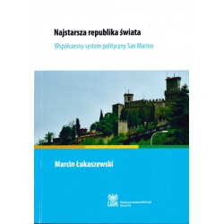Najstarsza republika świata. Współczesny system polityczny San Marino