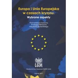 Europa i Unia Europejska w czasach kryzysu. Wybrane aspekty