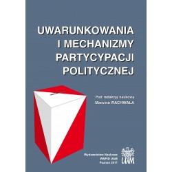 Uwarunkowania i mechanizmy partycypacji politycznej