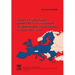Zmiany na rynkach pracy państw OECD ze szczególnym uwzględnieniem Unii Europejskiej w latach 2000–2016