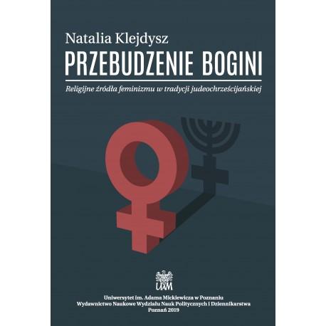 Przebudzenie bogini. Religijne źródła feminizmu w tradycji judeochrześcijańskiej