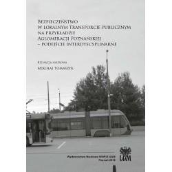 Bezpieczeństwo w lokalnym transporcie publicznym na przykładzie Aglomeracji Poznańskiej. Podejście interdyscyplinarne